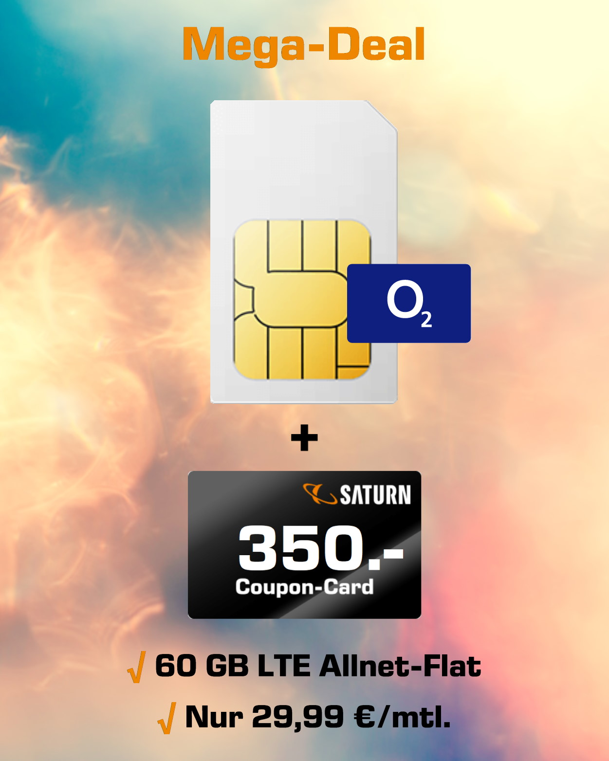 60 GB LTE Allnet-Flat mit 350 Euro Saturn-Coupon zum Sensationspreis